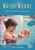 Wasser-Wonne: Schwimmen mit kleinen und großen Babys