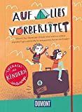 Auf alles vorbereitet - Lifehacks Mit Kindern unterwegs: Wie ein Zip-Beutel den Urlaub rettet (DuMont Geschenkbuch)